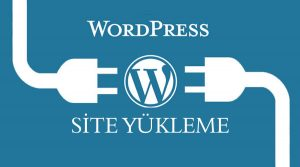 Wordpress Site Yükleme
